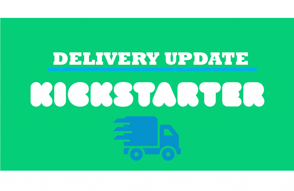 Kickstarter Delivery Update